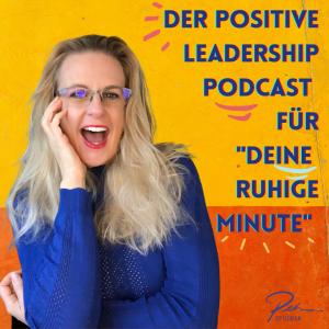 """Jetzt auch auf Spotify: Der Positive Leadership Podcast für """"dEINE ruhige MINUTE"""""""